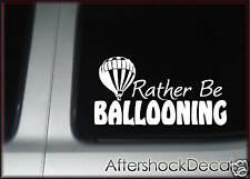 """Hot Air Balloon Sticker Decal """"rather be"""""""