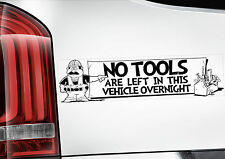 'NO TOOLS LEFT IN VEHICLE OVERNIGHT'- Van Sticker - Car Security Truck Sign -BLK