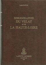BIBLIOGRAPHIE du VELAY et de la HAUTE LOIRE + Louis PASCAL + 1980 + Neuf