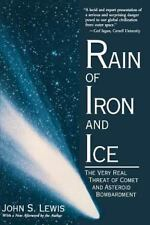 Rain of Iron and Ice : The Very Real Threat of Comet and Asteroid Bombardment...