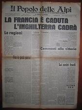 IL POPOLO DELLE ALPI  20/6/1940   La Francia è caduta l'Inghilterra cadrà