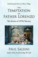 The Temptation of Father Lorenzo: Ten Stories of 1970s Tuscany by Paul Salsini