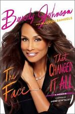 The Face That Changed It All : A Memoir by Beverly Johnson (2015, Hardcover)