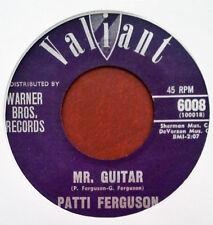TEEN SOUND - PATTI FERGUSON - MR. GUITAR b/w HEARTACHES OF YESTERDAY- VALIANT 45