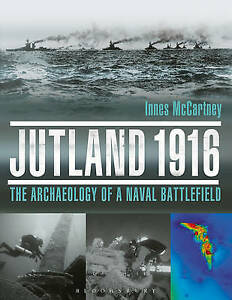 Jutland 1916: The Archaeology of a Naval Battlefield by Innes McCartney (Hardba…