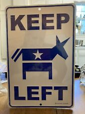 Democrat Metal Sign Keep Left New In Shrink-Wrap Made In the Usa Captain Leisure