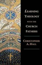 Learning Theology with the Church Fathers by Christopher A. Hall (Paperback,...