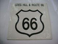 GREG HILL & ROUTE 66 - 66 - LP VINYL EXCELLENT CONDITION