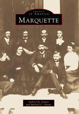 Marquette [Images of America] [MI] [Arcadia Publishing]