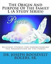 The Origin and Purpose of the Family l (a Study Series) : Relevant Studies...