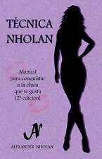 Técnica Nholan: Manual para Conquistar a la Chica Que Te Gusta (Segunda...