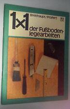 Heimwerker 1x1 der Fußbodenlegearbeiten /bebildertes Fachbuch/ 1. Auflage 1983