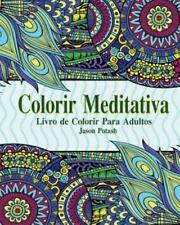 Colorir Meditativa Livro de Colorir Para Adultos (Paperback or Softback)