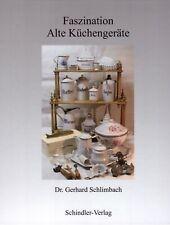 Faszination Alte Küchengeräte, Emaille Geschirr, Küchengeräte, Nachschlagewerk