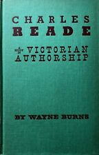 WAYNE BURNS CHARLES READE: A STUDY IN VICTORIAN AUTHORSHIP BOOKMAN ASSOC. 1961