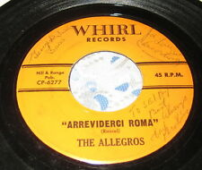 The Allegros - ARREVIDERCI ROMA / MISTY - WHIRL 1ST PRESS AUTOGRAPHED!!