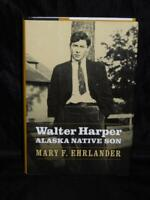 Walter Harper Alaska Native Son Athabaskan Indian First To Summit Denali HC Book
