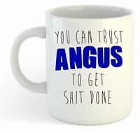You Can Trust Angus To Get S--t Done - Funny Named Gift Mug Blue