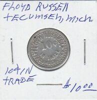 (O) Token - Tecumseh, MI - Floyd Russell - G/F 10 Cents in Trade