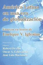 América Latina en una Nueva Era de Globalización : Ensayos en Honor de...