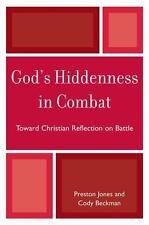 God's Hiddenness in Combat: Toward Christian Reflection on Battle: By Jones, ...