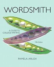 Wordsmith A Guide to College Writing by Pamela Arlov