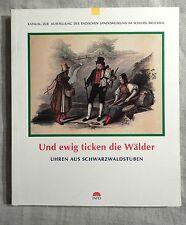 Und ewig ticken die Wälder - Schwarzwälder Uhren - Ausstellungskatalog - 1995