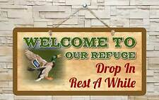 """727Hs Welcome To Our Refuge Mallard Duck 5""""x10"""" Aluminum Hanging Novelty Sign"""