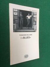 Tennessee WILLIAMS - I BLUES Collezione Teatro/70 Einaudi 1987 Libro OTTIMO