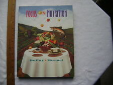 Focus on Nutrition. 1995 Nutritionist textbook.  Softcover.  Great calorie chart