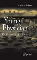 Advice to Young Physicians : On the Art of Medicine Paperback Richard Colgan