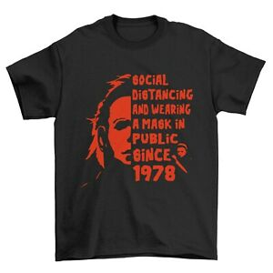 Michael Myers Social Distancing Scary Halloween Party Funny Slogan T-shirt