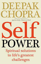 Self Power: Spiritual Solutions to Life's Greatest Challenges by Deepak...