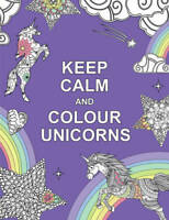 Keep Calm and Colour Unicorns (Huck & Pucker Col, Huck & Pucker, New
