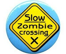 Slow Zombie Crossing Round Pin Badge Button Blue Yellow Sign Party Walking Dead