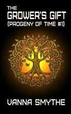 Progeny of Time: The Grower's Gift (Progeny of Time #1) by Vanna Smythe...