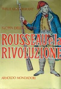 STORIA DELLA CIVILTA' ROUSSEAU E LA RIVOLUZIONE  DURANT WILL E ARIEL  MONDADORI
