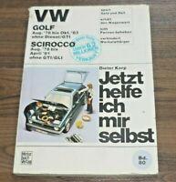 VW Golf I / Scirocco I 1978-1982 WERKSTATT HANDBUCH Jetzt helfe ich mir selbst