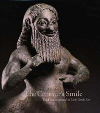 The Centaur's Smile: The Human Animal in Early Greek Art by Padgett, J. Michael 00004000