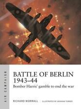 Battle of Berlin 1943-44 by Richard J Worrall, Graham Turner (illustrator)