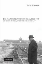 The Frankfurt Auschwitz Trial, 1963-1965: Genocide, History, and the Limits of t