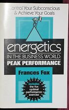 Energetics in the Business World:Peak Performance/F.Fox