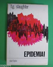 Epidemia! - F.G.Slaughter - Prima Edizione dall'Oglio 1965 - Fantascienza