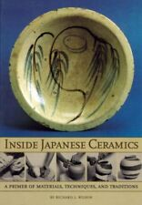 Inside Japanese Ceramics : A Primer of Materials, Techniques, and Traditions,...