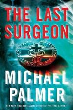 The Last Surgeon by Michael Palmer (2010, Hardcover)
