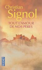 TOUT L'AMOUR DE NOS PERES Christian SIGNOL livre roman