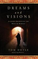 Dreams And Visions: Is Jesus Awakening The Muslim World?: By Tom Doyle