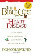 The Bible Cure for Heart Disease: Ancient Truths,