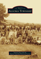 Algoma Township [Images of America] [MI] [Arcadia Publishing]