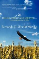 De Los Campos a la Libertad Los Eslabones de la Vid by Fernando (Frank)...